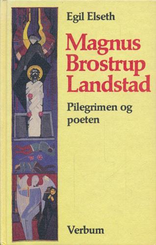 (LANDSTAD, MAGNUS BROSTRUP) Magnus Brostrup Landstad. Pilegrimen og poeten.