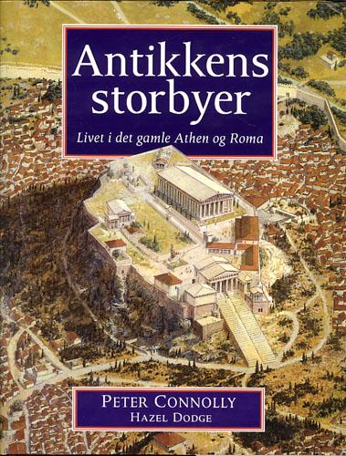 Antikkens storbyer. Livet i det gamle Athen og Roma.