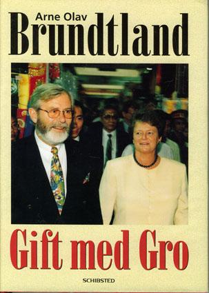 (BRUNDTLAND, GRO HARLEM) Gift med Gro.