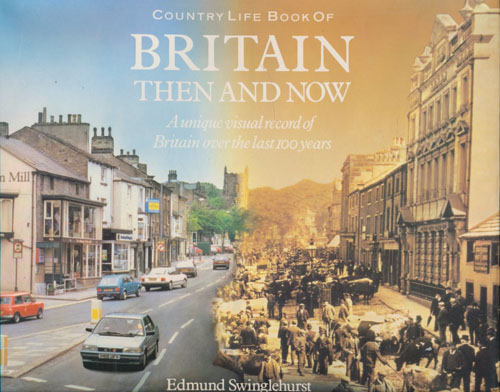 Country Life Book Of Britain Then and Now. A unique visual record of Britain over the last 100 years.