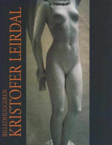 (LEIRDAL, KRISTOFER) Billedhuggeren Kristofer Leirdal.