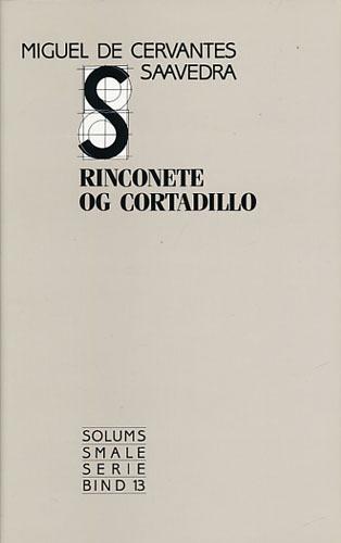 Rinconete og Cortadillo. Oversatt og med efterord av Arne Worren.