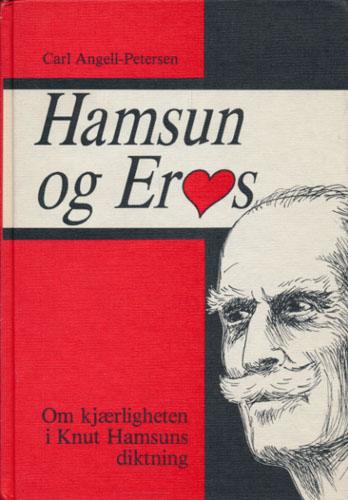 (HAMSUN, KNUT) Hamsun og Eros. Om kjærligheten i Knut Hamsuns diktning. Tegninger ved Haakon Fjelddalen.