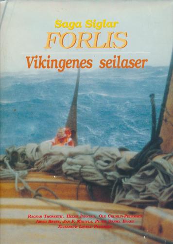 SAGA SIGLARS FORLIS.  Vikingenes seilaser. Redaktør: Oddvar Nilsen.