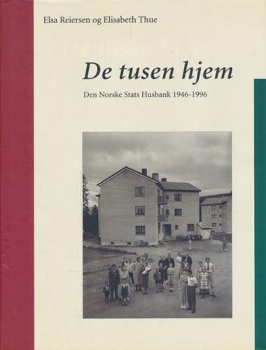 De tusen hjem. Den Norske Stats Husbank 1946-96.