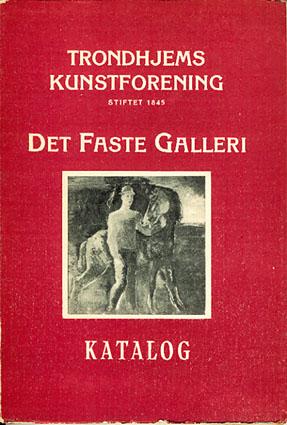 TRONDHJEMS KUNSTFORENING.  Katalog over det faste galleri.