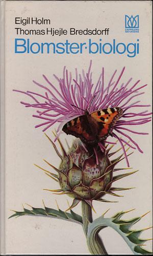 (CAPPELENS NATURSERIE) Blomsterbiologi. Illustrert av Thomas Hjejle Bredsdorff.