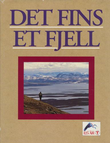 DET FINS ET FJELL.  Den norske Turistforenings Jubileumsbok.