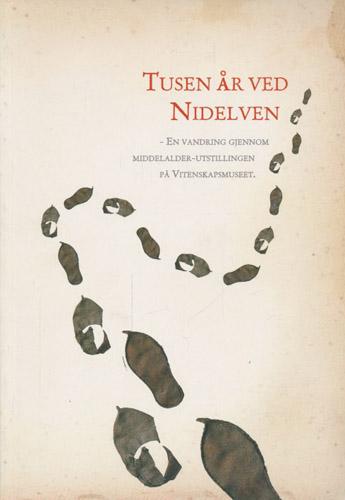 Tusen år ved Nidelven. - En vandring gjennom middelalder-utstillingen på Vitenskapsmuseet.
