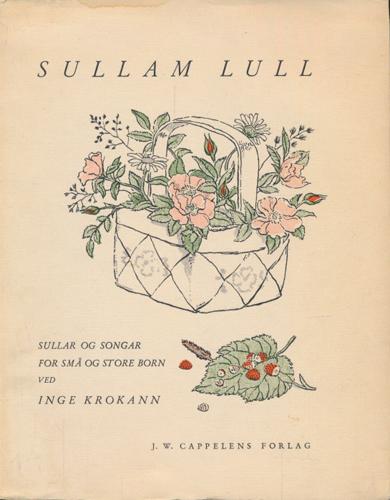 Sullam Lull. Sullar og songar for små og store born. Ved -. Med teikningar av Ørnulf Ranheimsæter.
