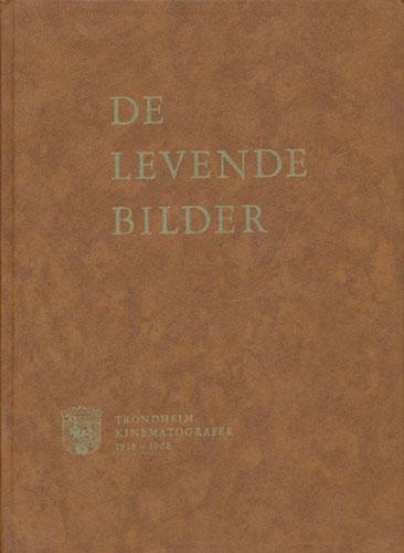 De levende bilder. Trondheim Kinematografer 1918-1968.