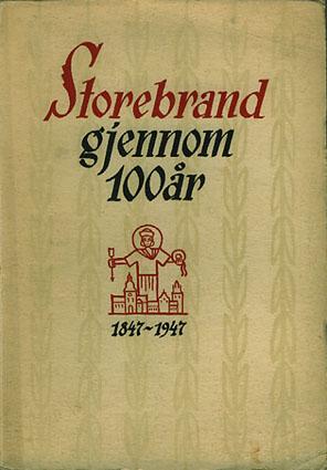 Storebrand gjennom 100 år. 1847-1947.