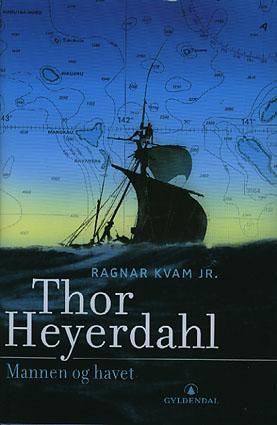 (HEYERDAHL, THOR) Thor Heyerdahl. Mannen og havet.