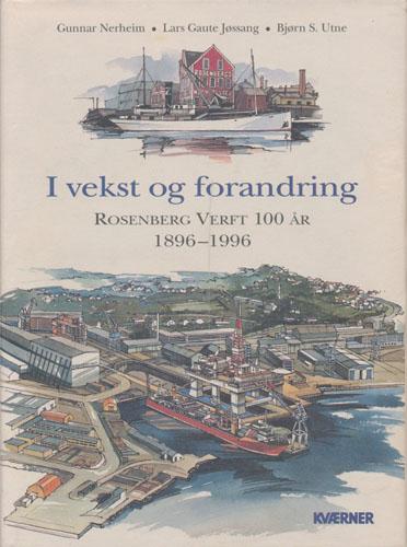 I vekst og forandring. Rosenberg Verft 100 år. 1896 - 1996.