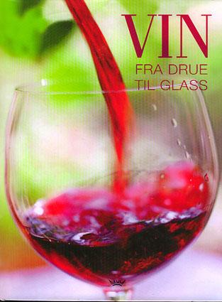 Vin. Fra drue til glass.