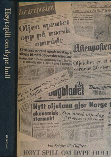 (RINDE, BØRNE) Høyt spill om dype hull. Historien om Børne Rinde og Nordsjøoljen.