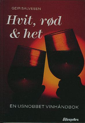 Rød, hvit og het. En usnobbet vin-håndbok.