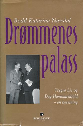 (LIE, TRYGVE) Drømmenes palass. Trygve Lie og Dag Hammarskjöld - en beretning.