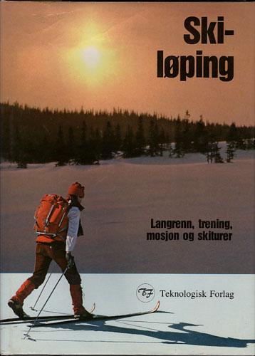 SKILØPING.  Langrenn, trening, mosjon og skiturer. Norsk utgave ved Per J. Nymoen.