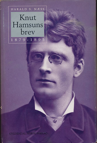 (HAMSUN, KNUT) Knut Hamsuns brev 1879 - 1895. (I).