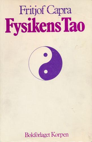 Fysikkens tao. En undersøgelse af parallellerne mellem moderne fysik og orientalsk mystik.