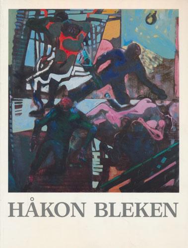 (BLEKEN, HÅKON) Håkon Bleken. Trondhjems Kunstforening. / Kunstnernes Hus - Oslo. (Utstillingskatalog).