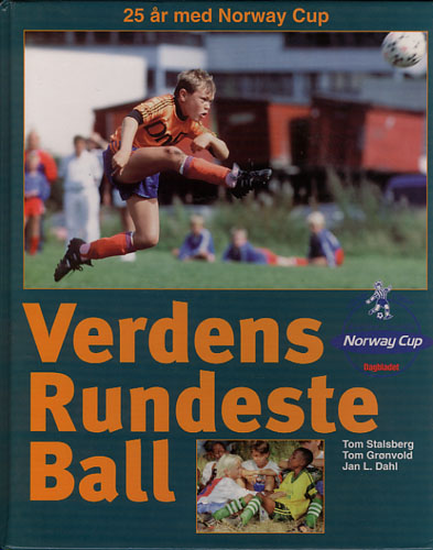 Verdens rundeste ball. 25 år med Norway Cup.