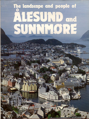 The landscape and people of Ålesund and Sunnmøre.