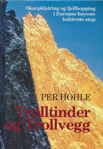 Trolltinder og Trollvegg. Skarpklatring og fjellhopping i Europas høyeste loddrette stup.