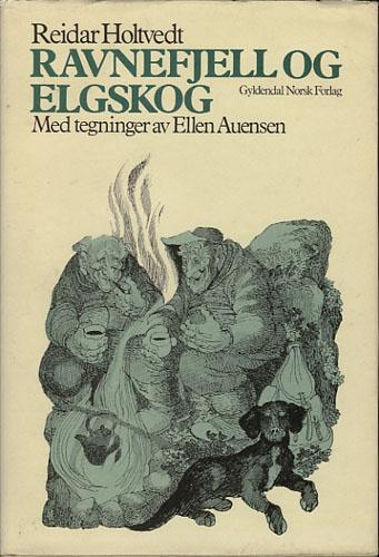 Ravnefjell og elgskog. Med tegninger av Ellen Auensen.