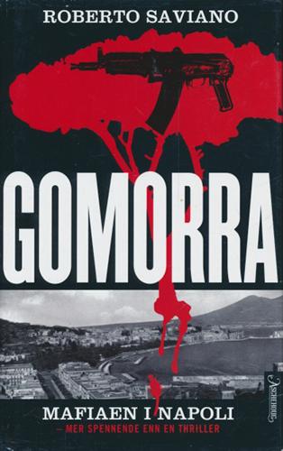 Gomorra. En reise i camorraens økonomiske imperium og deres drøm om herredømme.