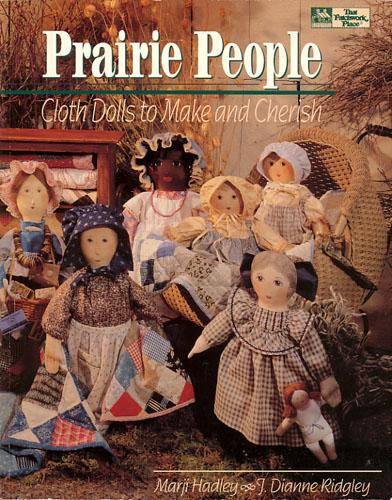 Prairie People. Cloth Dolls to Make and Cherish.