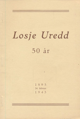 LOSJE UREDD NR. 333 AV I.O.G.T. GJENNOM 50 ÅR. 1895 - 24. FEBRUAR - 1945.