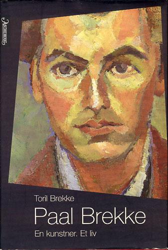 (BREKKE, PAAL) Paal Brekke. En kunstner. Et liv.