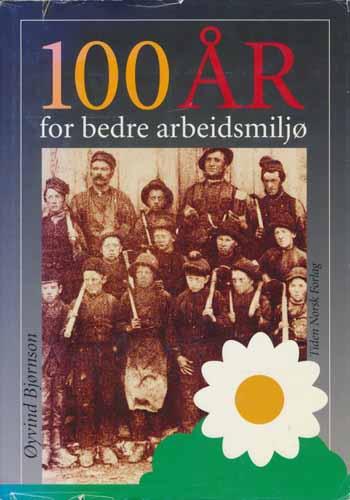 100 år for bedre arbeidsmiljø. 1893-1993. Arbeidstilsynet 100 år.