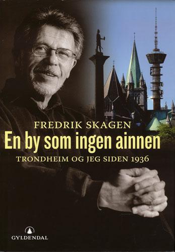 En by som ingen ainnen. Trondheim og jeg siden 1936.