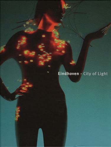 EINDHOVEN - CITY OF LIGHT.