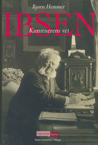 (IBSEN, HENRIK) Ibsen. Kunstnerens vei.