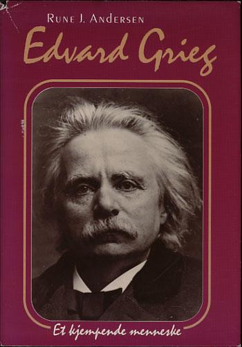 (GRIEG, EDVARD) Edvard Grieg. Et kjempende menneske.