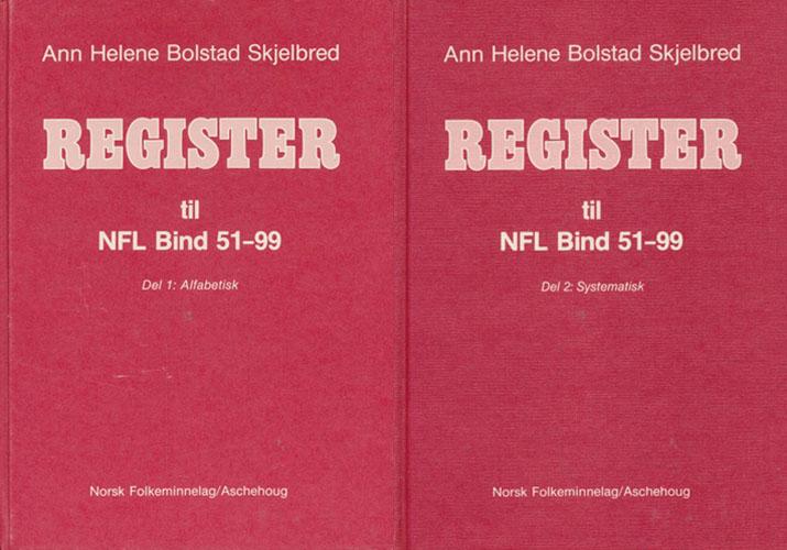 (LIVERØD, JOHAN) Register til NFL Bind 51-99. Del 1: Alfabetisk. / Del 2: Systematisk.