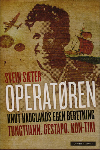 Operatøren. Knut Hauglands egen beretning.