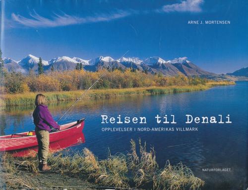 Reisen til Denali. Opplevelser i Nord-Amerikas villmark.