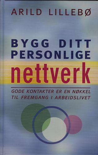 Bygg ditt personlige nettverk. Gode kontakter er en nøkkel til fremgang i arbeidslivet.