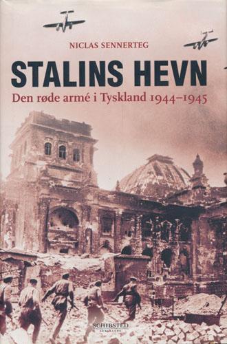 Stalins hevn. Den røde armé i Tyskland 1944-45.