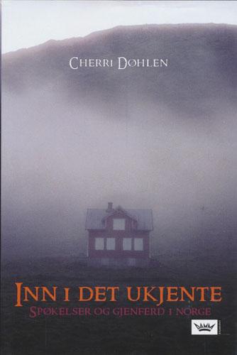 Inn i det ukjente. Spøkelser og gjenferd i Norge.