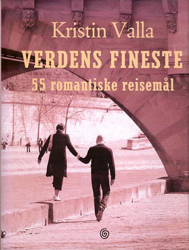 Verdens fineste. 55 romantiske reisemål.