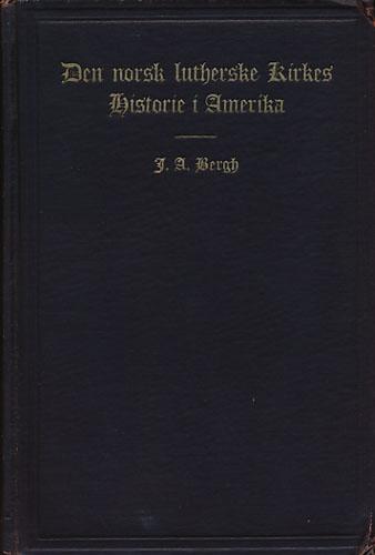 Den norsk lutherske Kirkes Historie i Amerika.