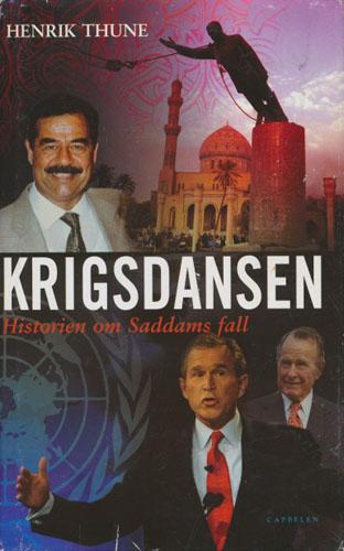 Krigsdansen. Historien om Saddams fall.