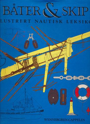 BÅTER OG SKIP.  Illustrert nautisk leksikon.