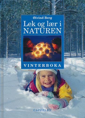 Lek og lær i naturen. Vinterboka.